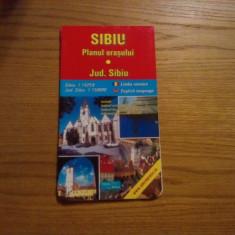 SIBIU - Planul Orasului 1: 14250 * JUDET SIBIU - 1 ; 150000 -- Harta in lb. romana si engleza - Harta Romaniei