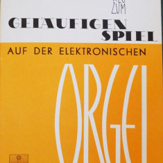 Partitura muzica pentru orga, Der Weg Zum Gelaufigen Spiel auf der Elektronische Orgel, in germana, 40 studii