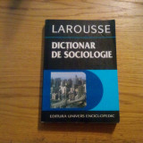 DICTIONAR DE SOCIOLOGIE * Larousse  --  Bucuresti, 1996, 366 p.