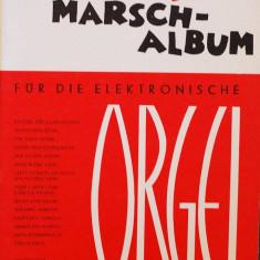 Partitura muzica pentru orga, Das Bunte Marsch-Album (Album de marsuri), in germana (autor Will Horwell), 27 piese