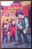 Carte - Victor Hugo - Gavroche - Cosette (Fragmente din Mizerabilii)