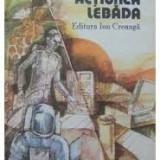 ACTIUNEA LEBADA - GEORGE ANANIA - Roman, Anul publicarii: 1984