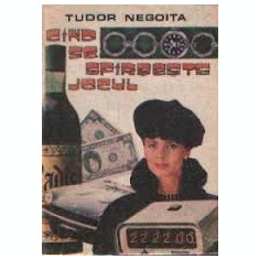 CIND SE SFIRSESTE JOCUL - TUDOR NEGOITA - Roman, Anul publicarii: 1991