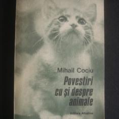 MIHAIL COCIU - POVESTIRI CU SI DESPRE ANIMALE