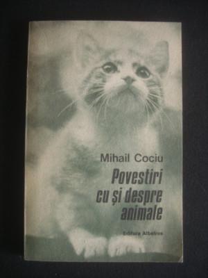 MIHAIL COCIU - POVESTIRI CU SI DESPRE ANIMALE foto
