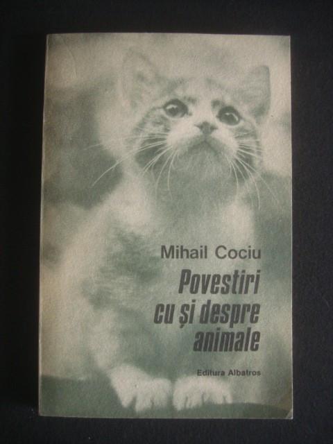 MIHAIL COCIU - POVESTIRI CU SI DESPRE ANIMALE foto mare