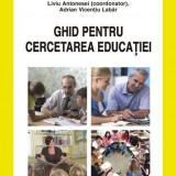 Ghid pentru cercetarea educației - Liviu Antonesei, Polirom