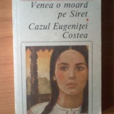 K4 Mihail Sadoveanu - Venea o moara pe Siret. Cazul Eugenitei Costea - Roman, Anul publicarii: 1990