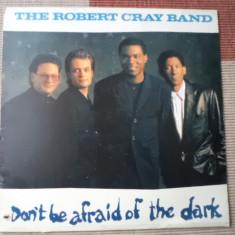 the robert cray band don't be afraid of the dark muzica blues funk disc vinyl lp