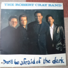 Robert Cray Band Don't Be Afraid Of The Dark muzica blues rock disc vinyl lp - Muzica Rock, VINIL