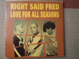 RIGHT SAID FRED Love For All Seasons maxi disc single vinyl muzica pop house