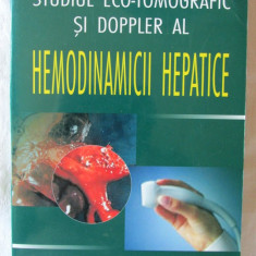 STUDIUL ECO-TOMOGRAFIC SI DOPPLER AL HEMODINAMICII HEPATICE, Dana Nedelcu, 2002 - Carte Diagnostic si tratament