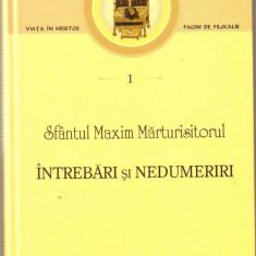 Sfantul Maxim Marturisitorul - Intrebari si nedumeriri