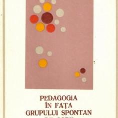Pedagogia in fata grupului spontan de copii, Autor: Mircea Stefan, Editura didactica si pedagogica, 191 pagini, stare foarte buna - Carte Psihologie