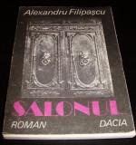 SALONUL - Alexandru Filipascu, Alta editura, 1986