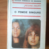 T O Femeie Singura - Regine Andry - Roman, Anul publicarii: 1991