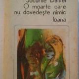 ANTON HOLBAN - JOCURILE DANIEI / O MOARTE CARE NU DOVEDESTE NIMIC / IOANA - Roman, Anul publicarii: 1985