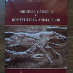 RADU OLTEANU - ORIGINEA CAINELUI SI DOMESTICIREA ANIMALELOR (2013) - Carte Zoologie