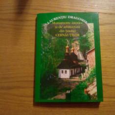 MONUMENTE ISTORICE SI DE ARHITECTURA DIN TINUTUL CERNAUTIILOR -- Laurentiu Dragomir -- 2000, 198 p. cu imagini in text + 5 anexe - Carte Arhitectura