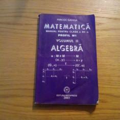 MATEMATICA * ALGEBRA*Cl. a XII -a * Profil M1 ( vol.II ) - Mircea Ganga - 2003
