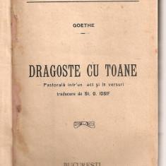 (C5443) DRAGOSTE CU TOANE DE GOETHE. PASTORALA INTR-UN ACT SI IN VERSURI, EDITURA LIBRARIEI LEON ALCALAY - Roman