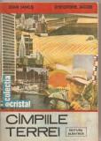 (C5429) CIMPIILE (CAMPIILE) TERREI DE IOAN IANOS SI GHEORGHE IACOB, EDITURA ALBATROS, 1989, Alta editura