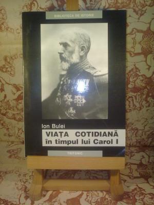 Ion Bulei - Viata cotidiana in timpul lui Carol I foto