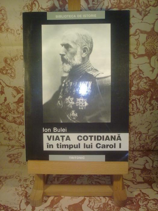 Ion Bulei - Viata cotidiana in timpul lui Carol I foto mare