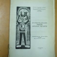 Album gravura linoleum Valea Ghimesului Ciuc Harghita Gymesfelsoloki tanulok linoleum metszetei 1973, Alta editura