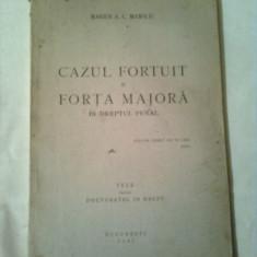 CAZUL FORTUIT SI FORTA MAJORA IN DREPTUL PENAL - TEZA PENTRU DOCTORATUL IN DREPT ~ MARIUS A.C.MANOLIU (prima editie a tezei si referatul de aprobare) - Carte Drept penal