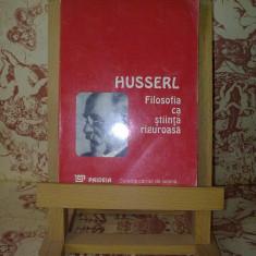 "Edmund Husserl - Filosofia ca stiinta riguroasa ""9323"""