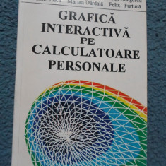 GRAFICA INTERACTIVA PE CALCULATOARE PERSONALE - ION SMEUREANU - Carte Informatica