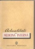 (C5511) ACTUALITATI DE MEDICINA INTERNA DE C. GH. DIMITRIU, EDITURA MEDICALA, 1959