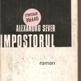 (C5523) IMPOSTORUL DE ALEXANDRU SEVER, EDITURA CARTEA ROMANEASCA, 1977