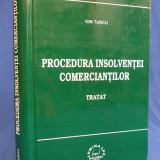 ION TURCU - PROCEDURA INSOLVENTEI COMERCIANTILOR [ TRATAT ] - BUCURESTI - 2002