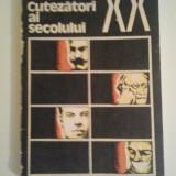 DORIN ALMASAN - CUTEZATORI AI SECOLULUI XX - Roman, Anul publicarii: 1977