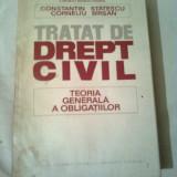 TRATAT DE DREPT CIVIL  - TEORIA GENERALA A OBLIGATIILOR  ~ CONSTANTIN STATESCU / CORNELIU BIRSAN