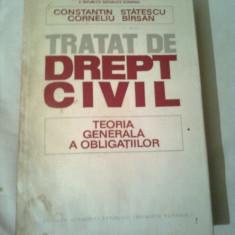 TRATAT DE DREPT CIVIL - TEORIA GENERALA A OBLIGATIILOR ~ CONSTANTIN STATESCU
