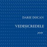Darie Ducan - Vedesicredele - Carte poezie
