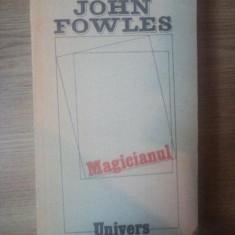 MAGICIANUL de JOHN FOWLES, Bucuresti 1988 - Roman