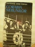 """KATHERINE  ANNE  PORTER - CORABIA  NEBUNILOR - ROMAN  DE  AVENTURI  LA  BORDUL  NAVEI  GERMANE  """" VERA """" - ED.  CARTEA  ROMANEASCA - 663  PAG., Alta editura"""