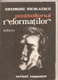 (C5502) POSTALIONUL REFORMATILOR DE GHEORGHE NICOLAESCU, EDITURA SCRISUL ROMANESC, 1983, Alta editura
