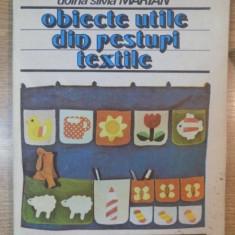 OBIECTE UTILE DIN RESTURI TEXTILE de DOINA SILVIA MARIAN, Bucuresti 1986