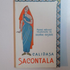 SACONTALA, POEMA INDIANA de CALIDASA, TRADUCERE DE G. COSBUC - Roman
