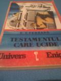 TESTAMENTUL CARE UCIDE DE E.X.FERRARS,EDITURA UNIVERS 1993,COLECTIA ENIGMA