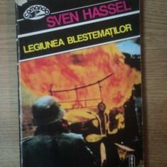 LEGIUNEA BLESTEMATILOR de SVEN HASSEL, Bucuresti 1991 - Roman
