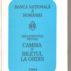 (C5508) REGLEMENTARI PRIVIND CAMBIA SI BILETUL LA ORDIN, 1994, BANCA NATIONALA A ROMANIEI - Carte Contabilitate