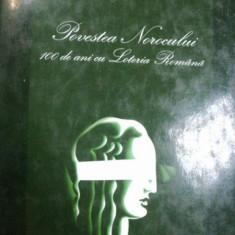 POVESTEA NOROCULUI 100 DE ANI CU LOTERIA ROMANA-GHEORGHE BULUTA,SULTAN CRAIA,DAN HULIERA