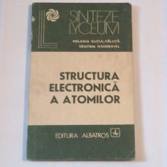 MELANIA GUTUL-VALUTA - STRUCTURA ELECTRONICA A ATOMILOR ~ Baza pentru intelegerea fenomenelor chimice ~, Alta editura