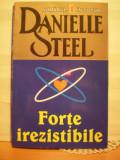 DANIELLE  STEEL - FORTE  IREZISTIBILE - CARTEA  REPREZINTA  O  ABORDARE  COMPLEXA  A  VIETII  DE  FAMILIE  CU  DRAGOSTE , DEVOTAMENT,  TRADARI , ETC., Alta editura, Danielle Steel